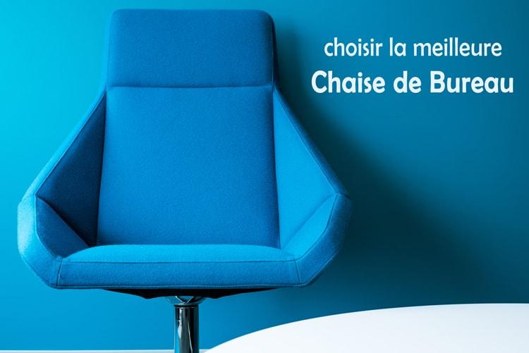 choisir la meilleure chaise de bureau
