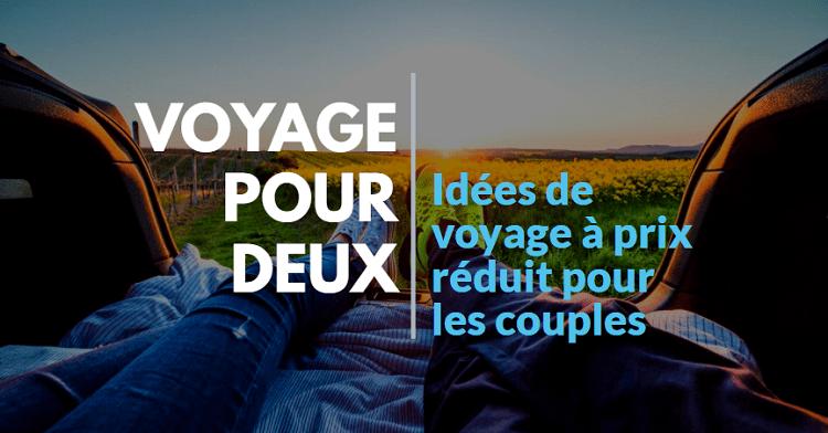 idees de voyage pour couples a prix reduit